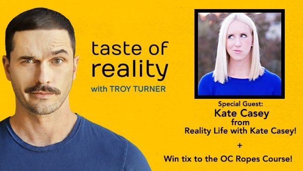 Taste of Reality Podcast Reality Life with Kate Casey Troy Turner