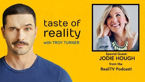 Taste of Reality Podcast Troy Turner RealiTV Jodie Hough 90 Day Fiancé