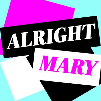 alright_mary_podcast