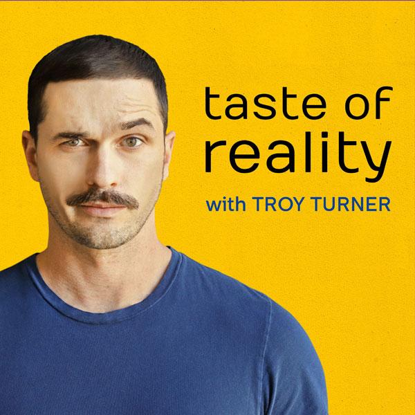 Taste of Reality Troy Turner