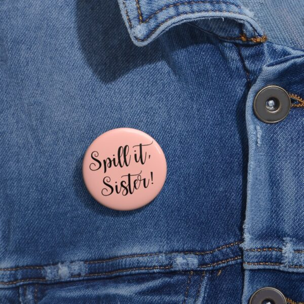 spill it sister button